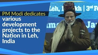 PM Modi dedicates various development projects to the Nation in Leh, India | PMO
