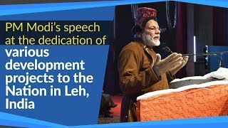 PM Modi's speech at the inauguration & laying of foundation stone of development projects in Leh