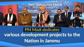 PM Modi dedicates various development projects to the Nation in Jammu, Jammu Kashmir | PMO