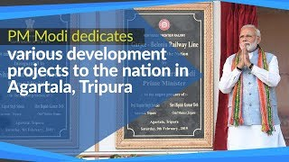 PM Modi dedicates various development projects to the nation in Agartala, Tripura | PMO