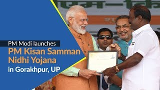PM Modi launches PM Kisan Samman Nidhi Yojana in Gorakhpur, UP | PMO