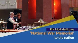PM Modi dedicates National War Memorial to the Nation in New Delhi | PMO