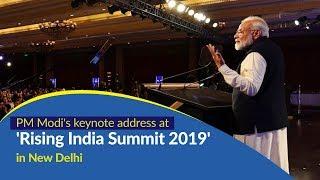 PM Modi's keynote address at 'Rising India Summit 2019' in New Delhi | PMO