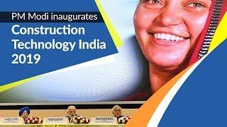 PM Modi inaugurates 'Construction Technology India 2019' in New Delhi | PMO