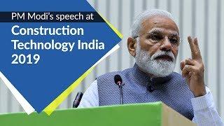 PM Modi's speech at the inauguration of 'Construction Technology India 2019' in New Delhi | PMO