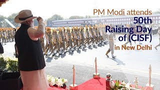 PM Modi attends the 50th Raising Day of Central Industrial Security Force (CISF) in New Delhi | PMO