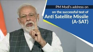 PM Modi's address on successful test of Anti Satellite Missile (A-SAT) to the Nation   PMO