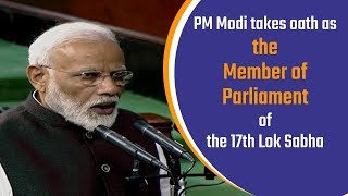 PM Modi takes oath as the Member of Parliament in Lok Sabha, New Delhi | PMO