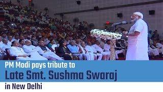 PM Modi pays tribute to former MEA Smt. Sushma Swaraj in New Delhi | PMO