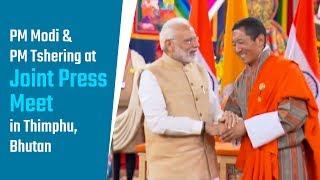 PM Modi & PM Tshering at Exchange of Agreements & Joint Press Meet in Thimpu, Bhutan