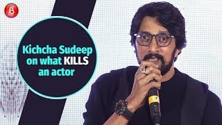 Kichcha Sudeep: The day when no one is writing for you, is a day you are dead