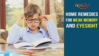 Watch Home Remedies for Weak Memory and Eyesight