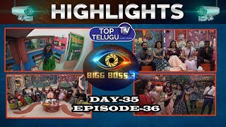 Bigg Boss Telugu Season 3 Episode 36 Highlights | Bigg Boss Telugu Latest News | Top Telugu TV