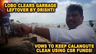 Lobo Clears Garbage Leftover By Drishti; Vows To Keep Calangute Clean Using CSR Funds!