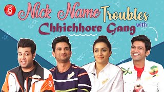 Chhichhore Gang REVEALS Their Crazy Weird Nick Names | Shraddha Kapoor | Sushant Singh Rajput