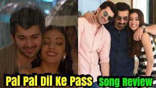 Pal Pal Dil Ke Pass Song Review, One Of The Best Songs Of 2019