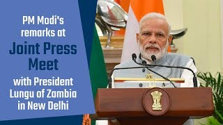 PM Modi's remarks at Joint Press Meet with President Lungu of Zambia in New Delhi | PMO