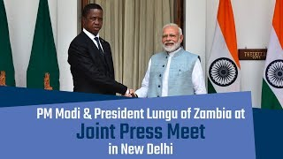 PM Modi & President Lungu of Zambia at Exchange of Agreements & Joint Press Meet in New Delhi | PMO