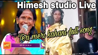"Ranu Mondal new full song ""Teri meri Kahani"" 