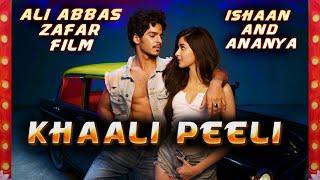 KHAALI PEELI First Look Out | Ishaan And Ananya | Alia Abbas Zafar Film