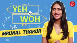 Mrunal Thakur: Want To Do A Film With Ranveer Singh | Yeh Ya Woh