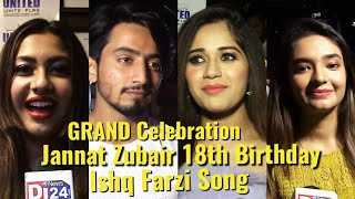 Full Video: Jannat,Mr.Faizu,Reem,Anushka - 18th Birthday Of Jannat Zubair & Ishq Farzi Song