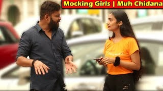 Mocking Girls (Muh Chidana) Prank | Unglibaaz