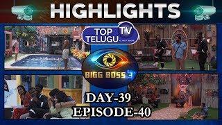 Bigg Boss Telugu 3 Day 39 Episode 40 Highlights   Bigg Boss Telugu 3 Latest Update   Top Telugu TV