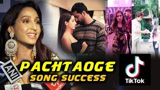 Nora Fatehi Reaction On Pachtaoge Song Success | Vicky Kaushal