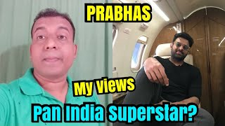 Prabhas Is A Pan India Star, Confirms This Bollywood Director, Do You Agree? My Views