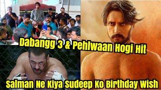 Salman Khan Praises Kichcha Sudeep On His Birthday And says Best Of Luck For Pehlwaan Dabangg3!