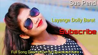 Superhit Nagpuri Song // Layenge Dolly Barat // Mix By Dj Suraj & Munna