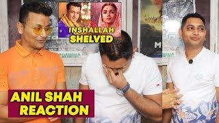 Salman Khan - Alia Bhatt's Inshallah SHELVED | Anil Shah Reaction | Sanjay Leela Bhansali Film