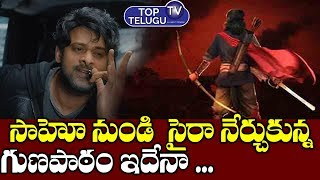 Sye Ra Movie Unit  Learned From Saaho Movie Unit Mistakes | Tollywood Films| Top Telugu TV