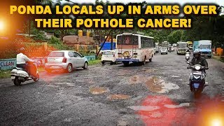 Ponda locals up in arms over their pothole cancer!