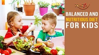 Watch Balanced and Nutritious Diet For Kids