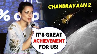 Kangana Ranaut's PROUD Statement About Chandrayaan 2 Success