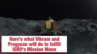 Chandrayaan-2 landing: Here's what Vikram and Pragyaan will do to fulfill ISRO's Mission Moon