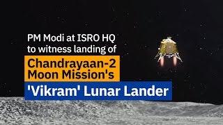 PM Modi witnesses landing of Chandrayaan-2's 'Vikram'  Lunar Lander at ISTRAC, Bengaluru