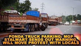 PONDA TRUCK PARKING: MGP stalwart sends out warning, will move protest with locals