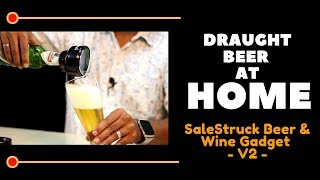 Draft Beer at Home | SaleStruck Beer & Wine Gadget V2 | Cocktails India  video - id 361b94987e33ce - Veblr Mobile