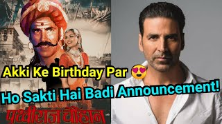 Akshay Kumar Is Expected To Announce Prithviraj Chauhan Movie Details Officially On His Birthday!