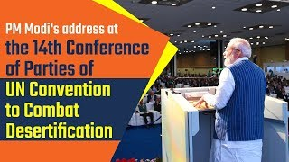 PM Modi's address at the 14th Conference of Parties (COP14) of the UNCCD in Greater Noida, UP   PMO