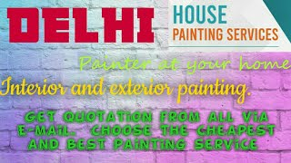 DELHI HOUSE PAINTING SERVICES | Painter at your home | near me | Tips | INTERIOR & EXTERIOR |