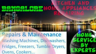 BANGALORE KITCHEN AND HOME APPLIANCES REPAIRING SERVICES | Service at your home | Centers near me |