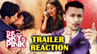 The Sky Is Pink TRAILER REACTION  | REVIEW | Priyanka Chopra, Farhan Akhtar, Zaira Wasim