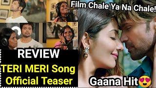 Teri Meri Kahani Official Song Teaser Review, Ranu Mondal And Himesh Voice Shine