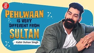 Pehlwaan Is Very Different From Salman Khan's Sultan: Kabir Duhan Singh