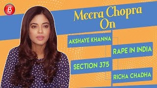 Meera Chopra Opens Up On Rapes In India, Section 375 And Working With Akshaye Khanna & Richa Chadha