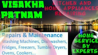 VISAKHAPATNAM   KITCHEN AND HOME APPLIANCES REPAIRING SERVICES ~Service at your home ~Centers near m